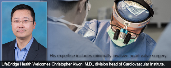 LifeBridge Health Welcomes Christopher Kwon, M.D., division head of Cardiovascular Institute